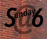 Sunday at 6