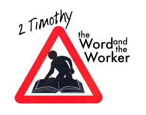 2 Timothy - the Word and the Workers