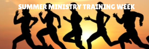 Summer Ministry Training Week